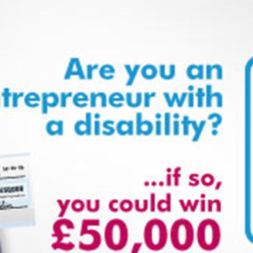 Calling all disabled entrepreneurs. Fancy winning £50,000?