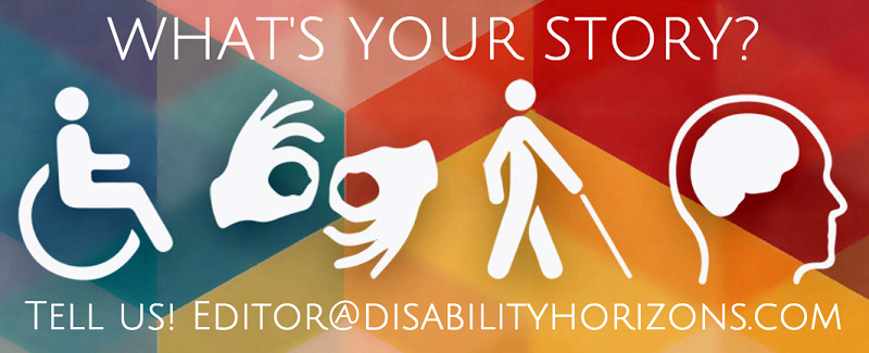 Personal story call out for Disability Horizons