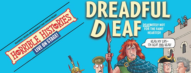 Photo of Horrible Histories – Dreadful Deaf – Deafinitely not for the faint-hearted!