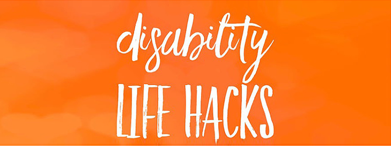 Disability Hacks And Gadgets To Make Your Life Easier
