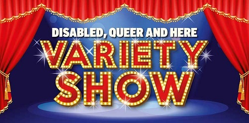Disabled Queer and Here Variety Show poster with the words on a stand with red curtains