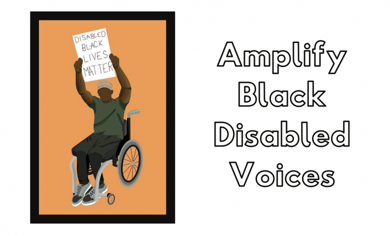 "black man marching in a protest holding a Black Lives Matter sign next to the words ""amplify black disabled voices"""