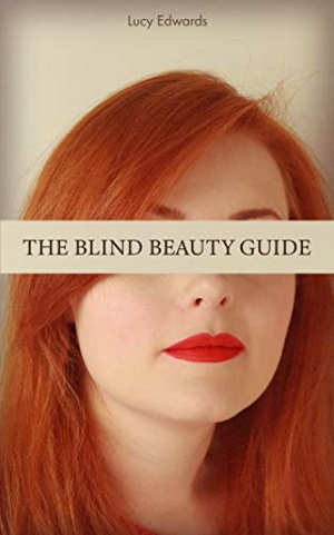 The front cover of Lucy Edwards The Blind Beauty Guide book with the words across her eyes