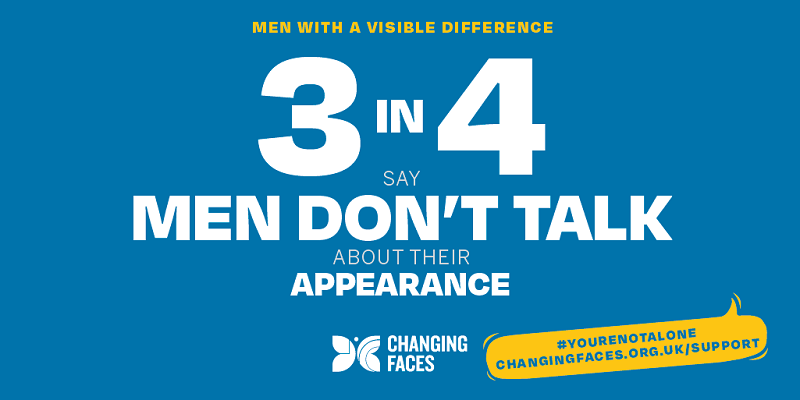 Changing Faces infographic saying 3 in 4 men with a visible difference don't talk about their appearance